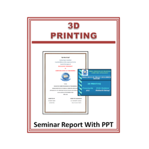 3D Printing Seminar Report and PPT