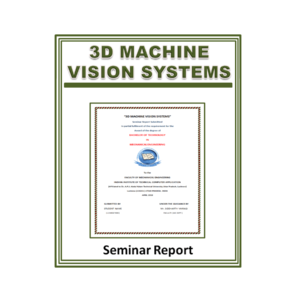 3D machine vision systems Seminar Report