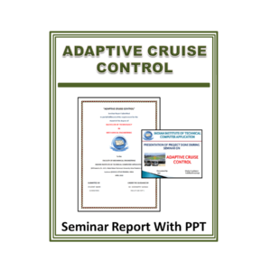 ADAPTIVE CRUISE CONTROL Seminar Report With PPT