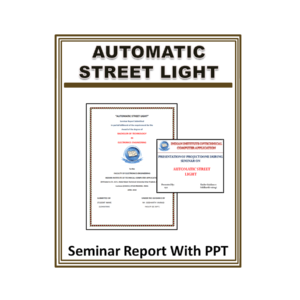 AUTOMATIC STREET LIGHT Seminar Report With PPT