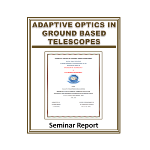 Adaptive Optics in Ground Based Telescopes Seminar Report
