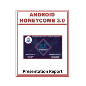 Android Honeycomb 3.0 Presentation Report