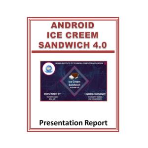 Android Ice Cream Sandwich 4.0 Presentation Report