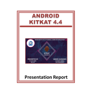 Android Kitkat 4.4 Presentation Report
