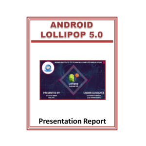 Android Lollipop 5.0 Presentation Report