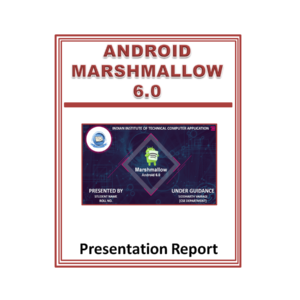 Android Marshmallow 6.0 Presentation Report