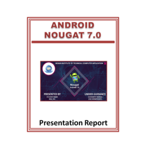 Android Nougat 7.0 Presentation Report