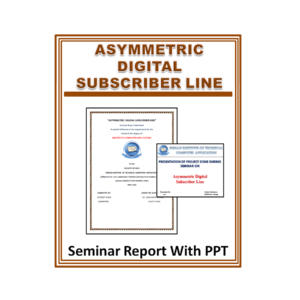 Asymmetric Digital Subscriber Line Seminar Report With PPT