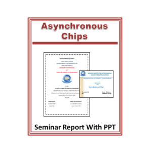 Asynchronous Chips Seminar Report With PPT.