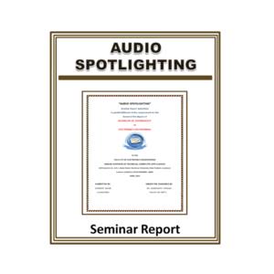 Audio Spotlighting Seminar Report