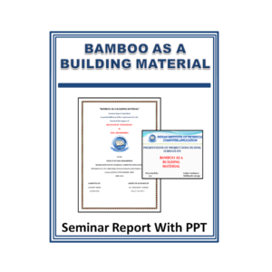 BAMBOO AS A BUILDING MATERIAL Seminar Report With PPT