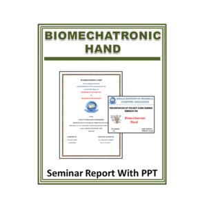 Biomechatronic Hand Seminar Report With PPT