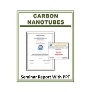 Carbon Nanotubes Seminar Report With PPT