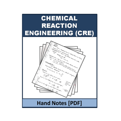 Chemical Reaction Engineering (CRE)  Hand Note