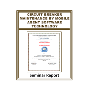 Circuit Breaker Maintenance by Mobile Agent Software Technology Seminar Report