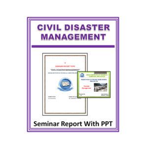 Civil Disaster Management Seminar Report With PPT