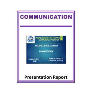 Communication Presentation Report
