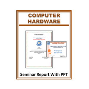 Computer Hardware Seminar Report With PPT