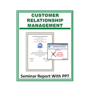Customer Relationship Management Seminar Report With PPT