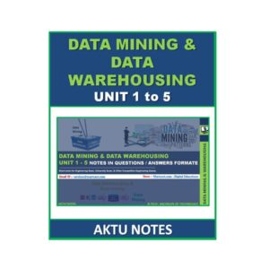 Data Mining and Data Warehousing AKTU Note