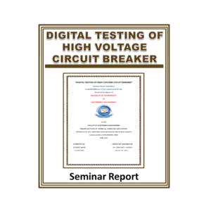 Digital Testing of High Voltage Circuit Breaker Seminar Report