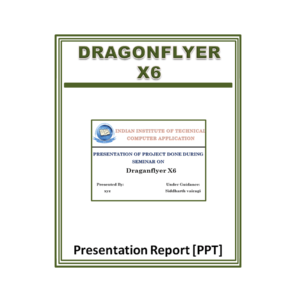 Dragonflyer X6 Presentation Report