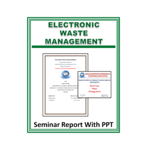 ELECTRONIC WASTE MANAGEMENT Seminar Report With PPT