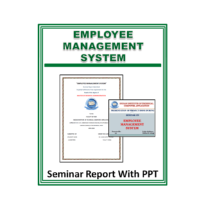 EMPLOYEE MANAGEMENT SYSTEM Seminar Report With PPT