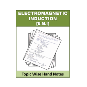 Electromagnetic Induction [E.M.I] Topic Wise Physics Handnote