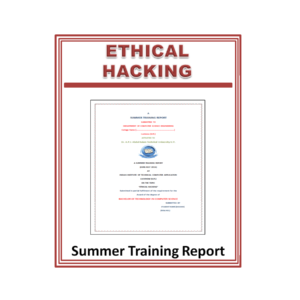 Ethical Hacking Summer Training Report