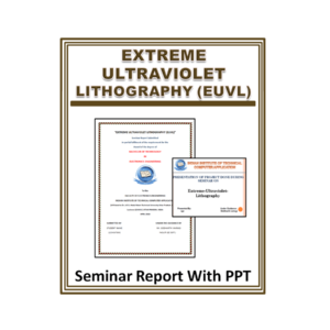 Extreme Ultraviolet Lithography (EUVL) Seminar Report with PPT