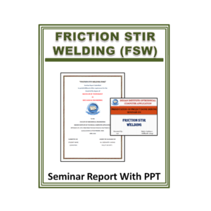 Friction Stir Welding (FSW) Seminar Report with PPT