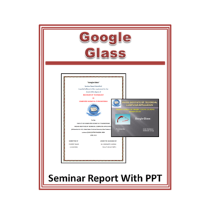Google Glass Seminar Report with PPT