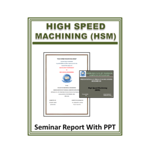HIGH SPEED MACHINING (HSM) Seminar Report with PPT