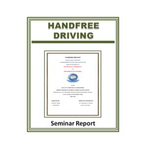 Handfree Driving Seminar Report