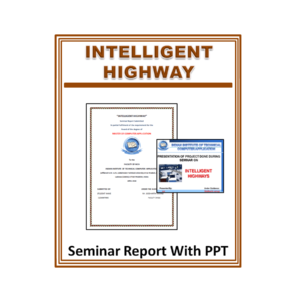 INTELLIGENT HIGHWAY Seminar Report With PPT