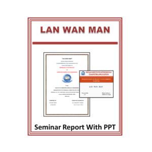 LAN WAN MAN Seminar Report With PPT