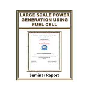 Large Scale Power Generation Using Fuel Cell Seminar Report