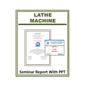 Lathe Machine Seminar Report with PPT
