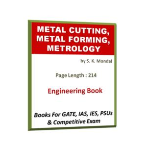 Metal Cutting, Metal Forming, Metrology by S K Mondal Book