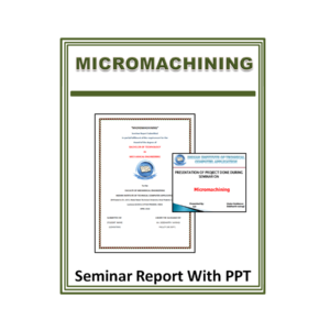 Micromachining Seminar Report with PPT