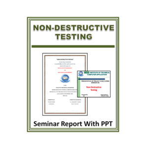 Non-Destructive Testing Seminar Report with PPT