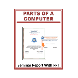 PARTS OF A COMPUTER Seminar Report With PPT