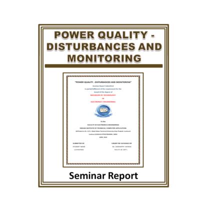 Power Quality – Disturbances And Monitoring Seminar Report