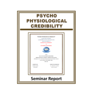 Psycho Physiological Credibility Seminar Report