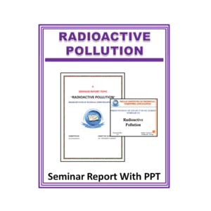 Radioactive Pollution Seminar Report With PPT