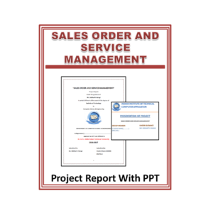 SALES ORDER AND SERVICE MANAGEMENT (E-commerce) Project Report With PPT