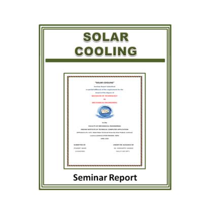 Solar Cooling Seminar Report