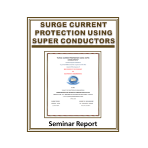 Surge current protection using super conductors Seminar Report