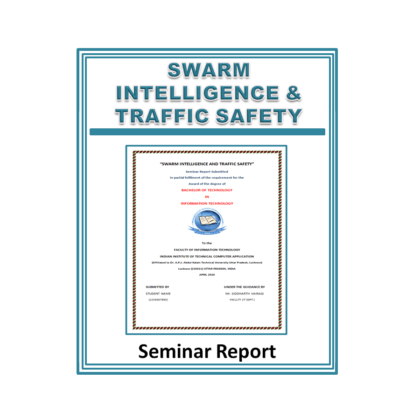 Swarm Intelligence And Traffic Safety Seminar Report
